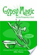 Gypsy Magic for the Prosperity's Soul