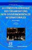 La condition juridique des O.N.G. internationales