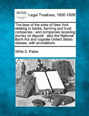 The Laws of the State of New York Relating to Banks, Banking and Trust Companies