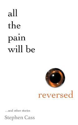 All the Pain Will Be Reversed