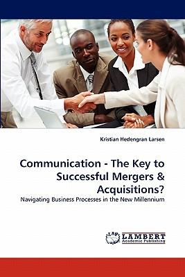 Communication - The Key to Successful Mergers & Acquisitions?