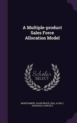 A Multiple-Product Sales Force Allocation Model