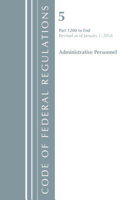 Code of Federal Regulations, Title 05 Administrative Personnel 1200-end, Revised As of January 1, 2018