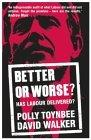 Better or Worse? Has Labour Delivered?