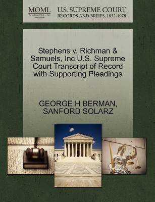 Stephens V. Richman & Samuels, Inc U.S. Supreme Court Transcript of Record with Supporting Pleadings
