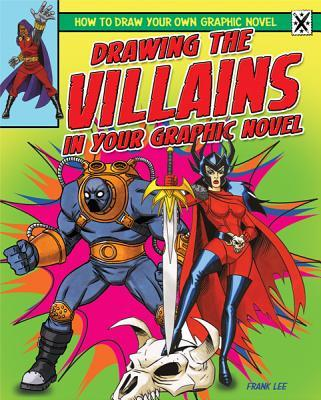 Drawing the Villains in Your Graphic Novel