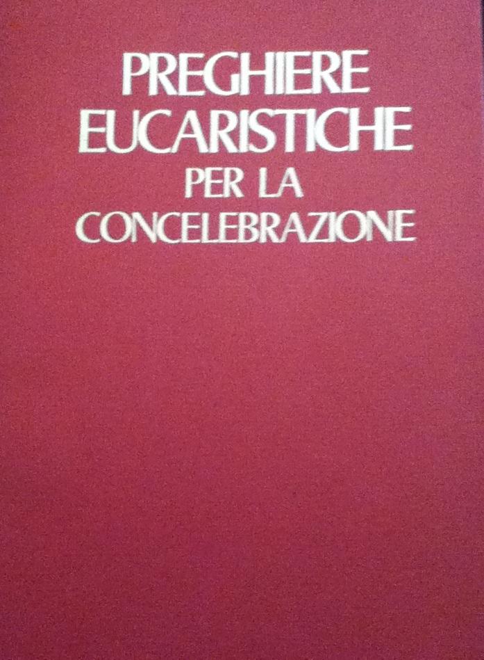 Preghiere eucaristiche per la concelebrazione
