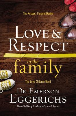 Love & Respect in the Family (International Edition)