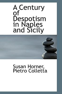 A Century of Despotism in Naples and Sicily