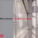 Marco Visconti. Designing for people. Ediz. italiana e inglese