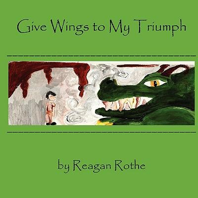 Give Wings to My Triumph