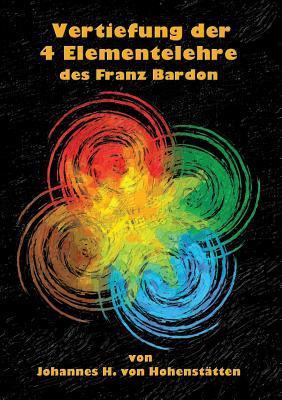 Vertiefung der 4 Elementelehre des Franz Bardon