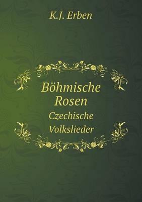 Bohmische Rosen Czechische Volkslieder