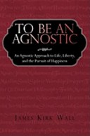 To Be an Agnostic