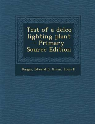 Test of a Delco Lighting Plant