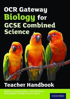 OCR Gateway GCSE Biology for Combined Science Teacher Handbook