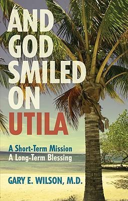 And God Smiled on Utila