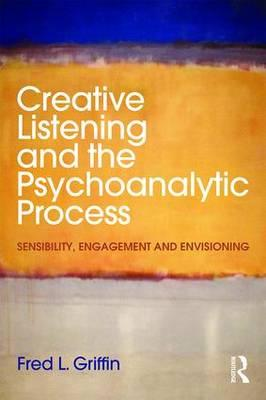 Creative Listening and the Psychoanalytic Process