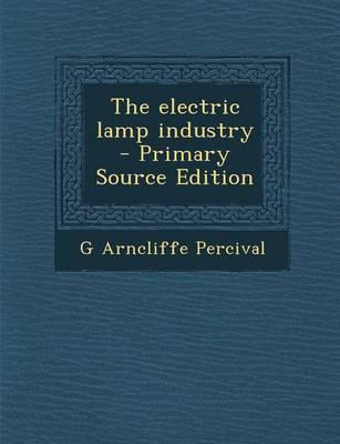 The Electric Lamp Industry