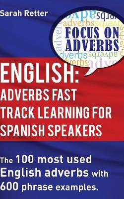 Adverbs Fast Track Learning for Spanish Speakers