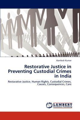Restorative Justice in Preventing Custodial Crimes in India