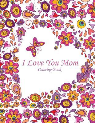 I Love You Mom Coloring Book