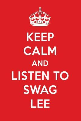 Keep Calm And Listen To Swag Lee