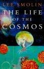The Life of the Cosm...