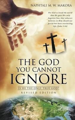 The God You Cannot Ignore