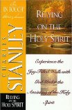 Relying on the Holy Spirit Experience the Joy-Filled Walk with God under the Anointing of the Holy Spirit