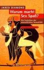 Warum macht Sex Spa�...