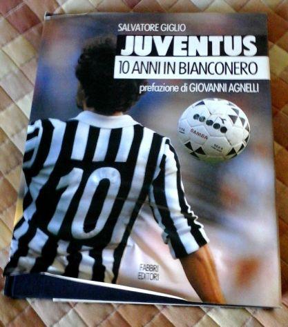 Juventus. 10 anni in bianconero
