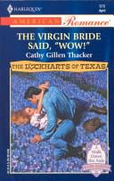 The Virgin Bride Said, Wow!