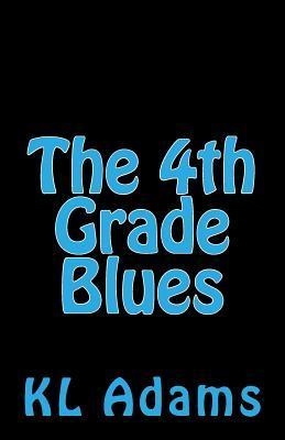 The 4th Grade Blues