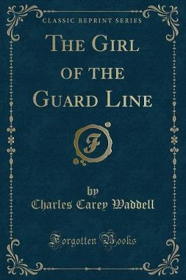 The Girl of the Guard Line (Classic Reprint)