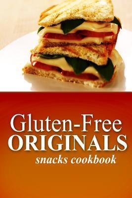 Glutenfree Originals Snacks Cookbook