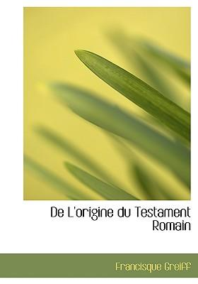 De L'origine Du Testament Romain