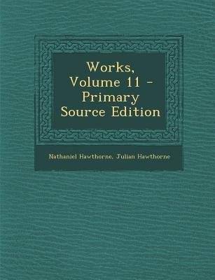 Works, Volume 11 - Primary Source Edition