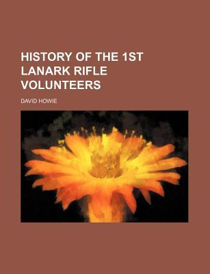 History of the 1st Lanark Rifle Volunteers
