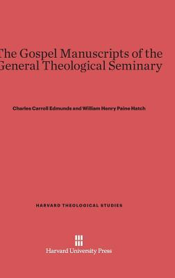 The Gospel Manuscripts of the General Theological Seminary