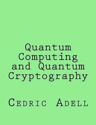 Quantum Computing and Quantum Cryptography