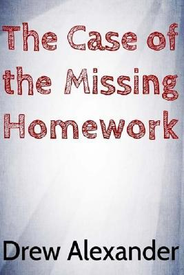 The Case of the Missing Homework