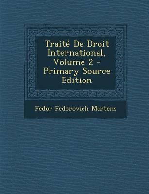 Traite de Droit International, Volume 2 - Primary Source Edition