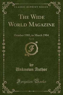 The Wide World Magazine, Vol. 12