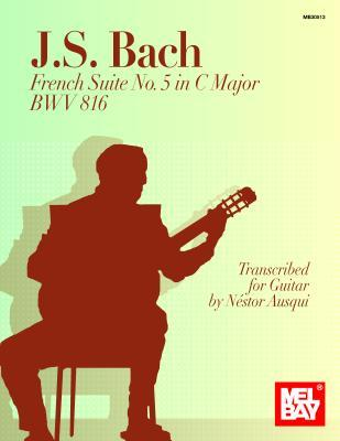 J. S. Bach French Suite No. 5 in C Major