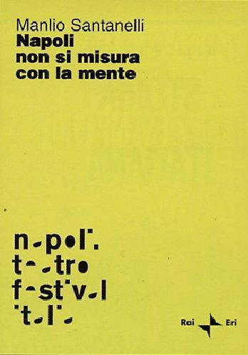 Napoli non misura con la mente. Con DVD