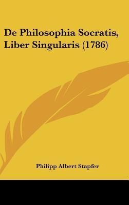 de Philosophia Socratis, Liber Singularis (1786)