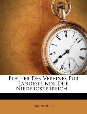 Blatter Des Vereines Fur Landeskunde Dur Niederosterreich...