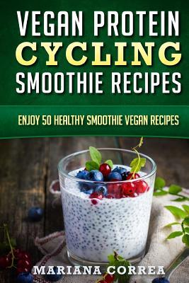 Vegan Protein Cycling Smoothie Recipes