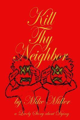 Kill Thy Neighbor